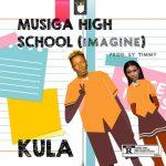 Kula - MUSIGA High School (Imagine) (Prod. By Timmy)