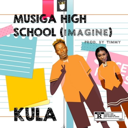 Kula – MUSIGA High School [Imagine] (Prod. By Timmy)