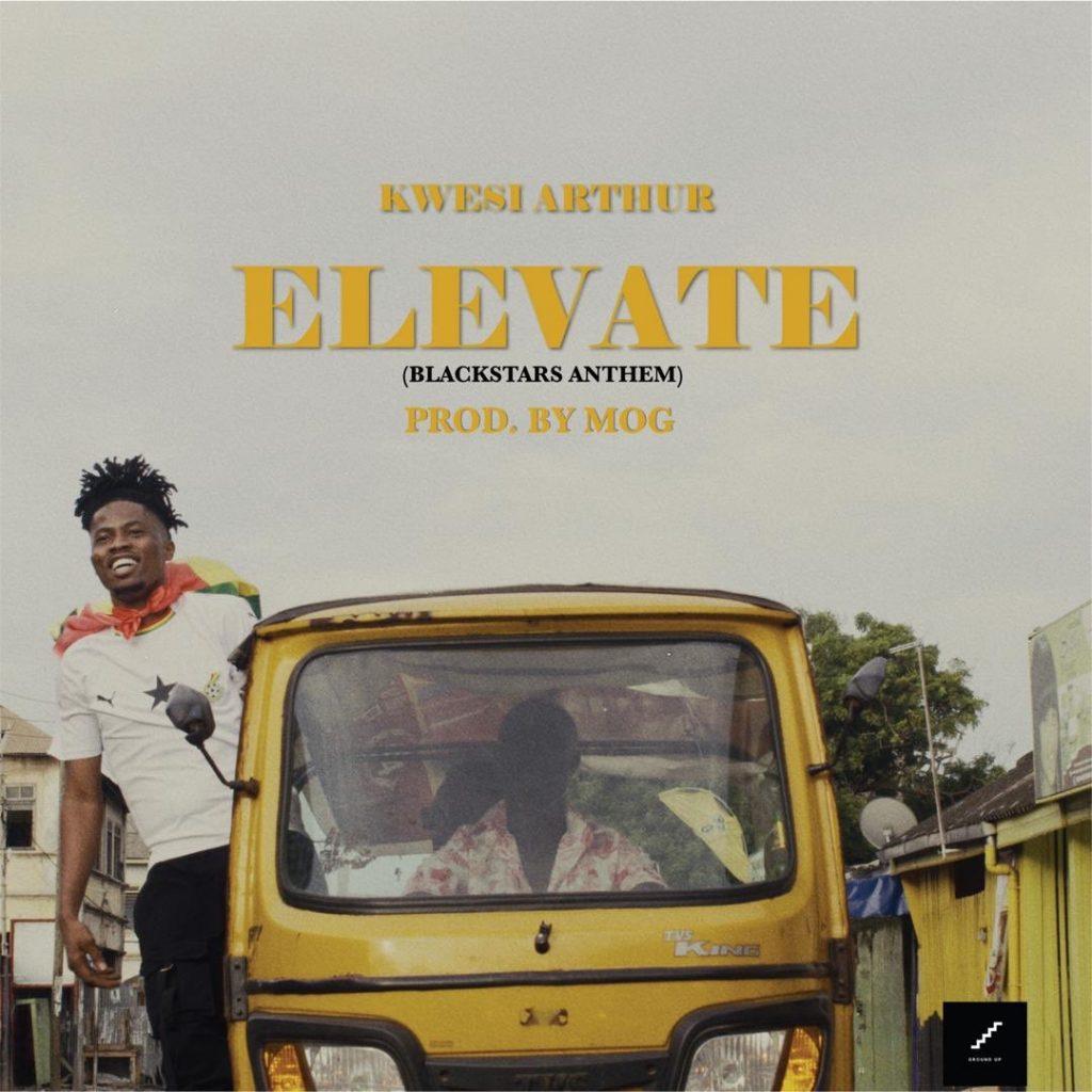 Kwesi Arthur – Elevate ( Black Stars Anthem) (Prod. By M.O.G Beatz)
