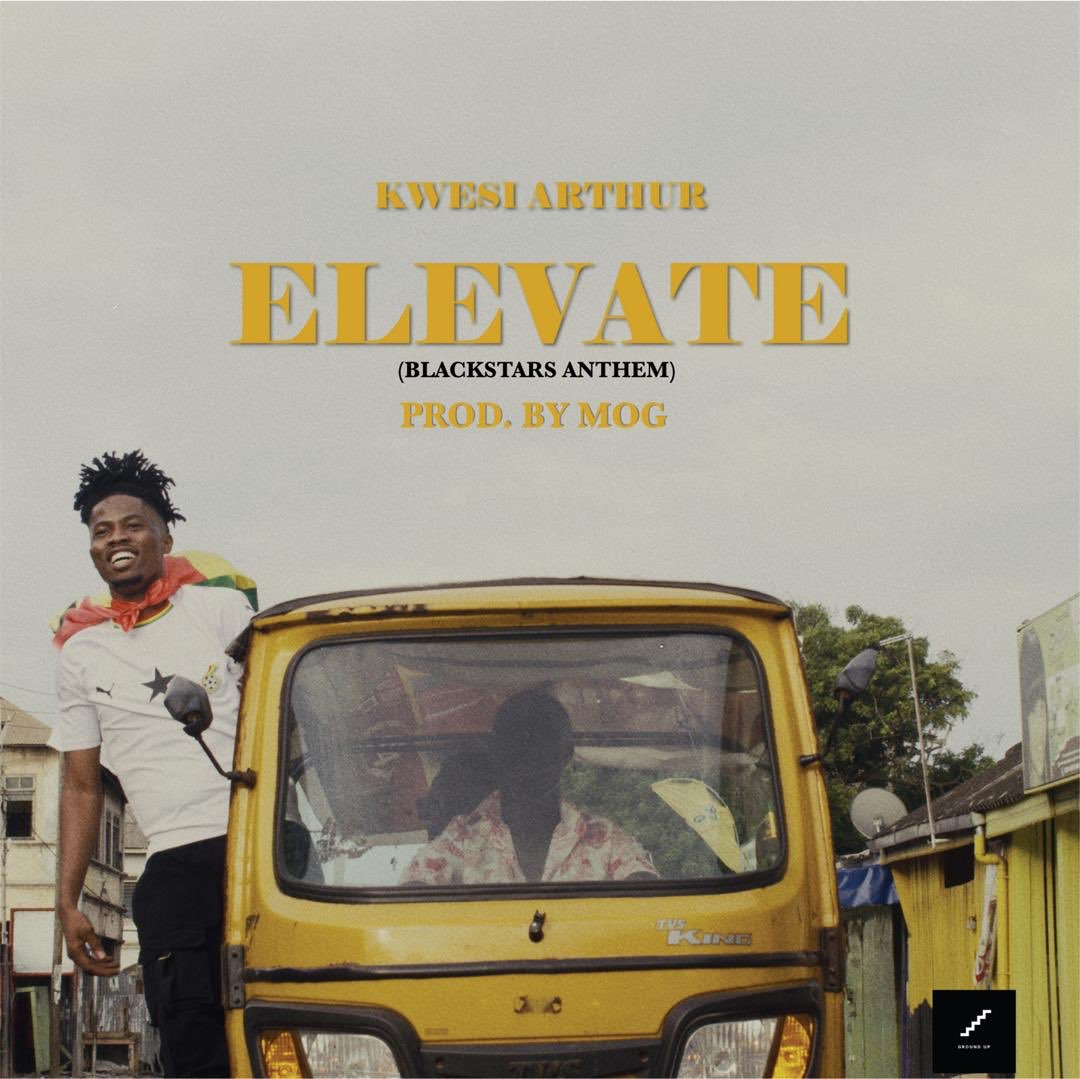 Kwesi Arthur – Elevate ( Black Stars Anthem) (Prod. By M.O.G Beatz)