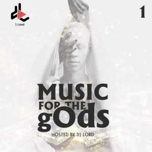 MIX: DJ Lord - Music For The gOds (EP. 1)