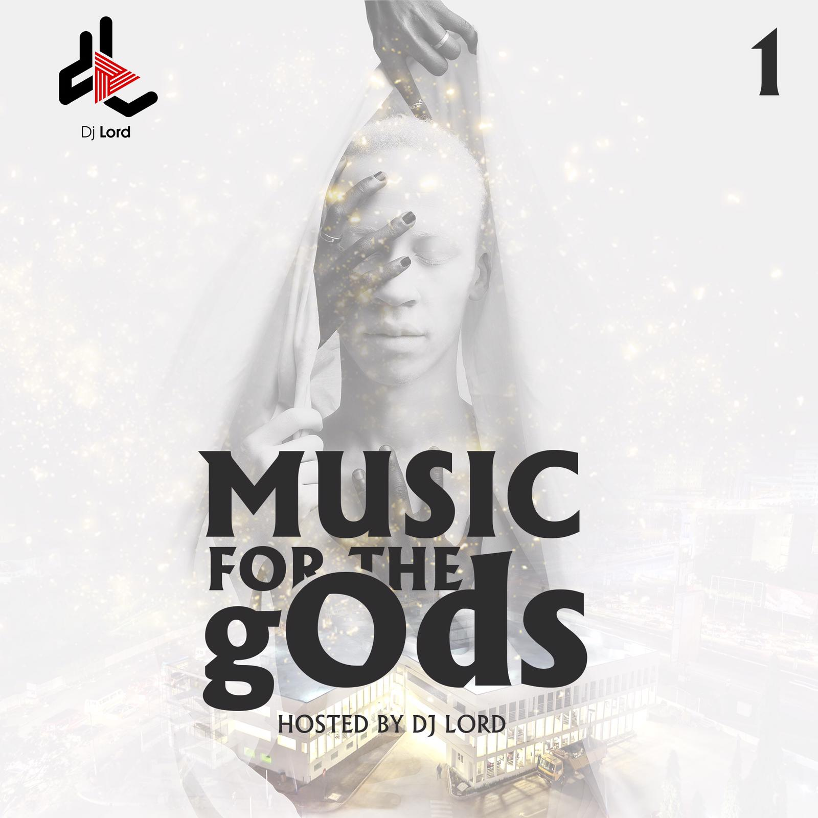MIX: DJ Lord – Music For The gOds (EP. 1)