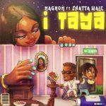 Magnom – I Taya (feat. Shatta Wale) (Prod. By B2)