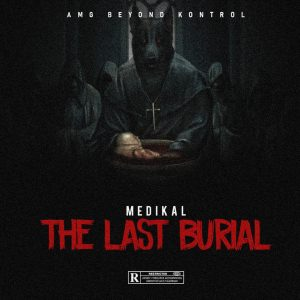 Medikal - The Last Burial (Strongman Diss)
