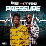 Opanka - Pressure (feat. Yaa Pono) (Prod. By Fox Beatz)