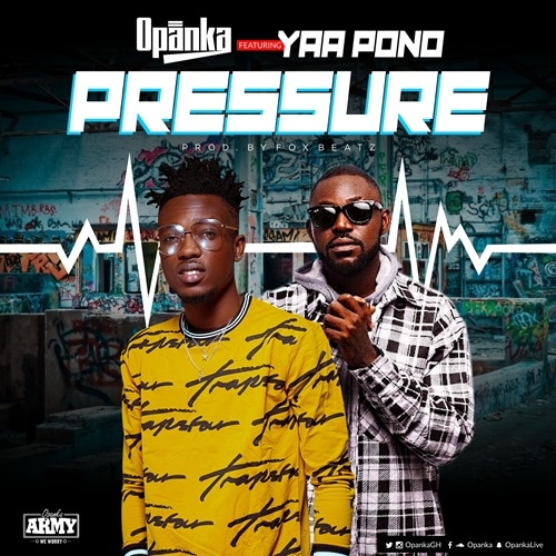 Opanka – Pressure (feat. Yaa Pono) (Prod. By Fox Beatz)
