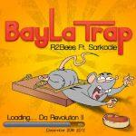 R2Bees – Bayla Trap (feat. Sarkodie) (Prod. By KillBeatz)