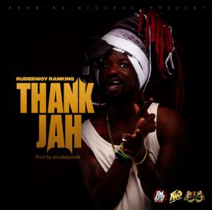 Rudebwoy Ranking - Thank Jah (Prod. By CasKeysOnit)
