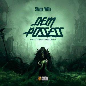 Shatta Wale - Dem Possess (Prod. By Paq & Da Maker)