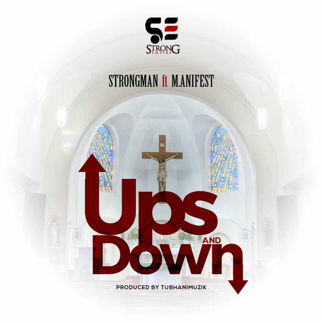 Strongman – Ups and Down (feat. M.anifest) (Prod. By TubhaniMuzik)