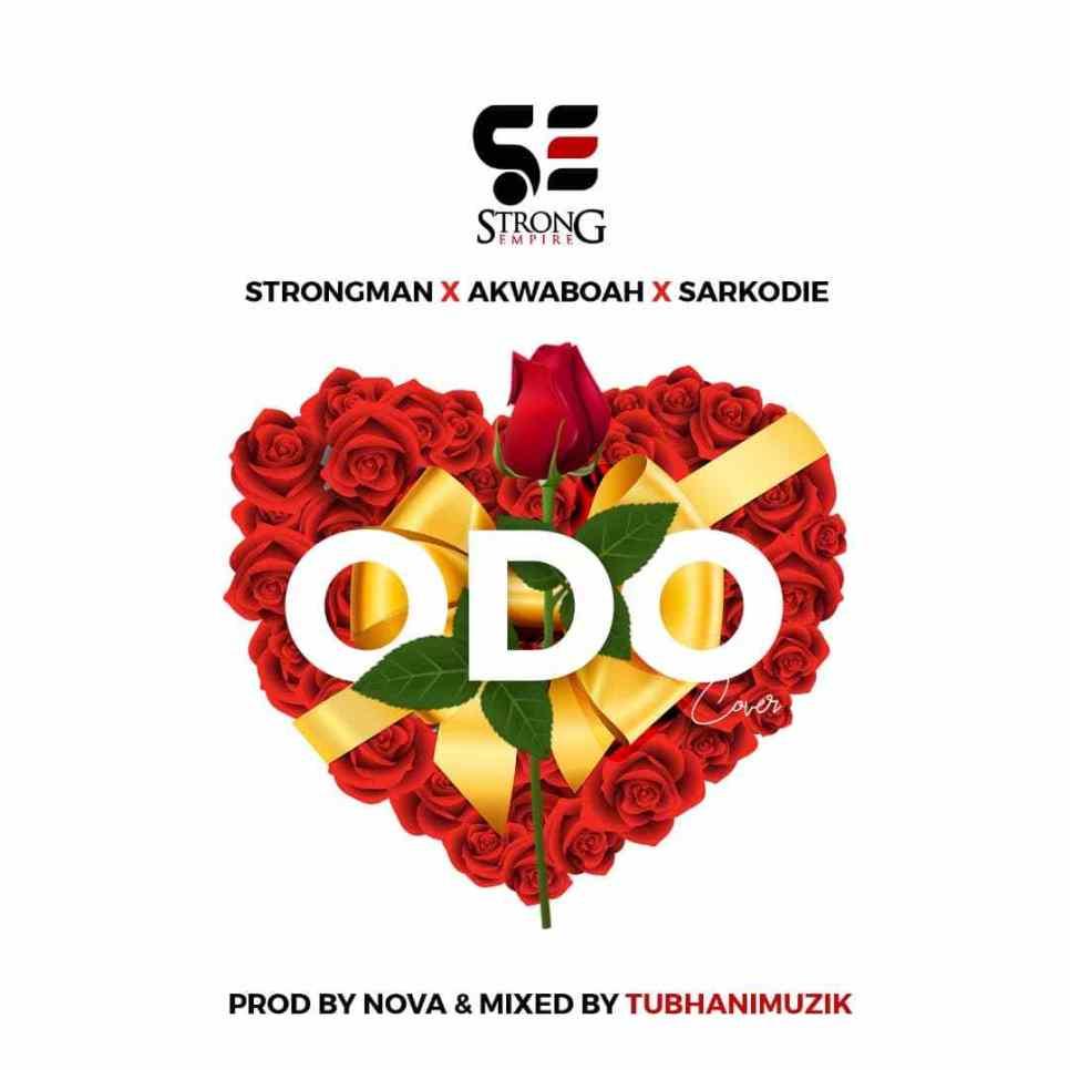 Strongman X Akwaboah X Sarkodie – Odo (Cover)