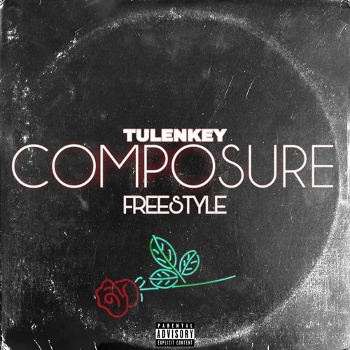 Tulenkey – Composure freestyle (Prod. By Spanky T)