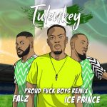 Tulenkey - Proud Fvck Boys REMIX (feat. Falz, Ice Prince)(Naija version)