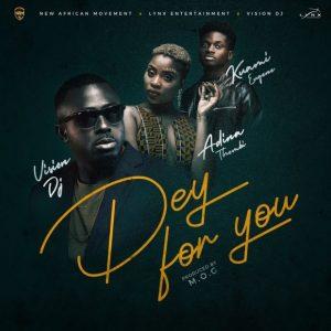 Vision DJ - Dey For You (feat. Adina, Kuame Eugene) (M.O.G Beatz)