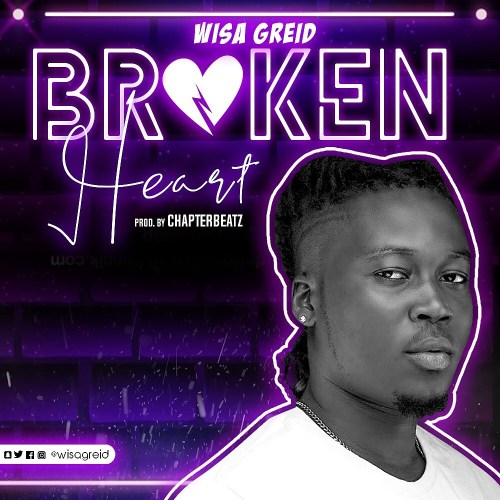Wisa Greid – Broken Heart (Prod. By ChapterBeatz)