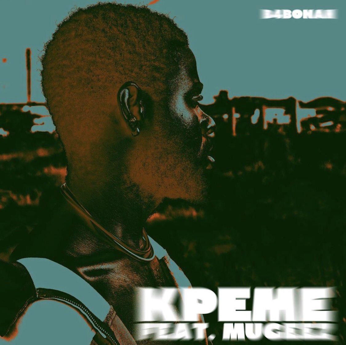 B4Bonah – Kpeme (feat. Mugeez)