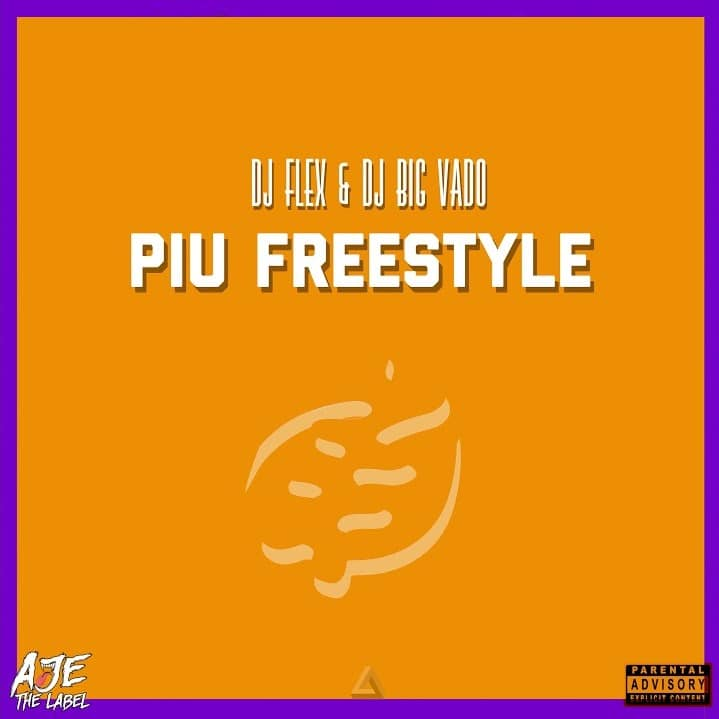 DJ Flex & DJ Big Vado – PIU Afrobeat Freestyle