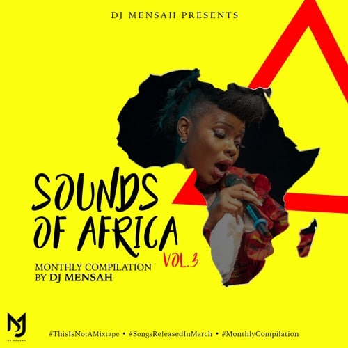 DJ Mensah – Sounds Of Africa Vol 3 (March)