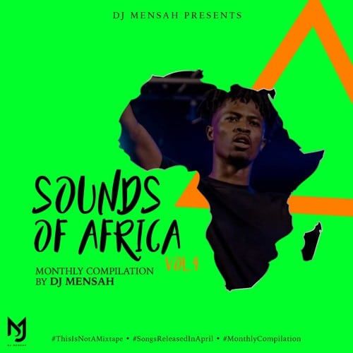 DJ Mensah – Sounds Of Africa Vol 4 (APRIL)