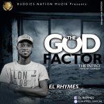 El Rhymes - God Factor (The Intro)