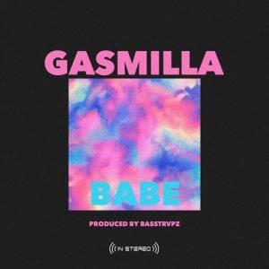 Gasmilla – Babe (Prod. by Basstrvpz)