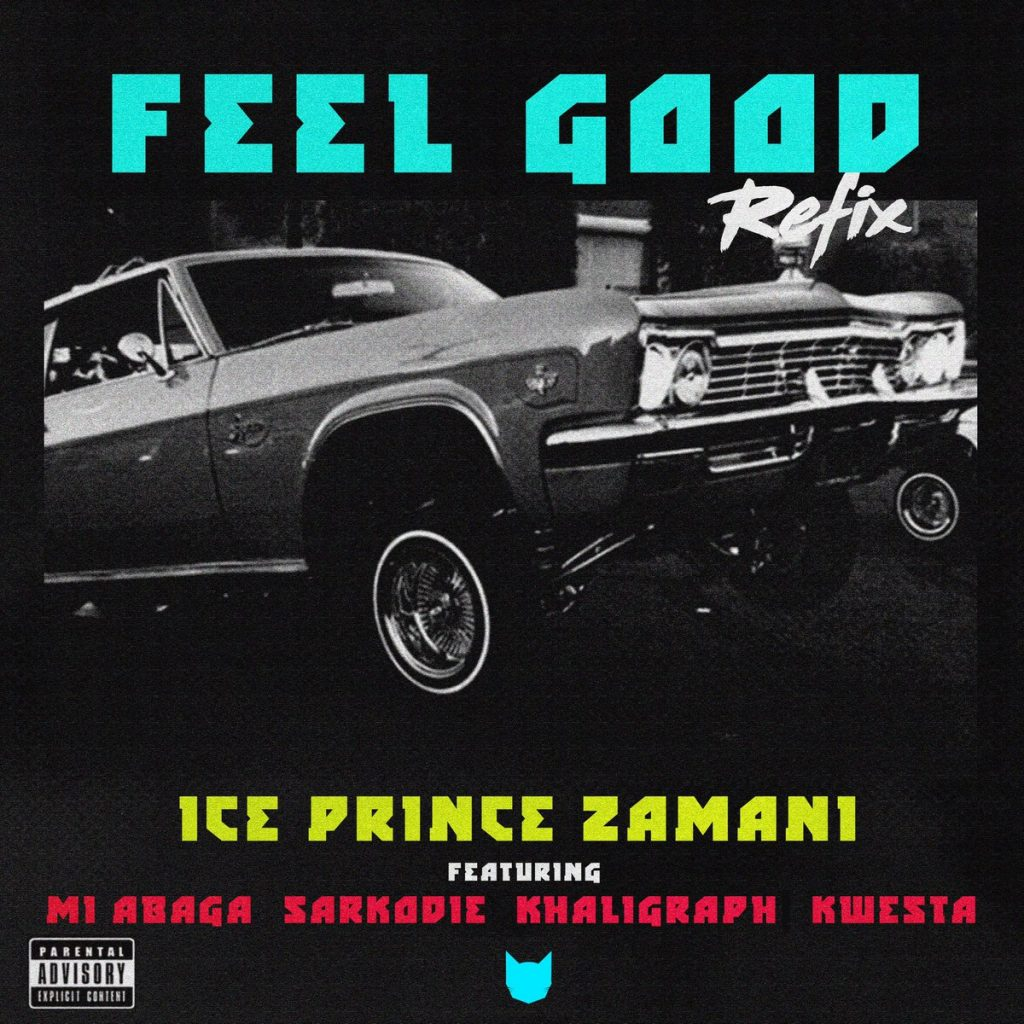 Ice Prince - Feel Good REMIX (feat. M.I Abaga, Sarkodie, Kaligragh Jones & Kwesta)