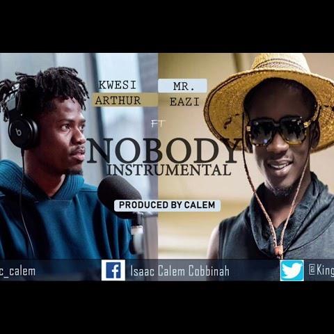 INSTRUMENTAL: Kwesi Arthur - Nobody (feat. Mr Eazi) (Prod. By CALEM)