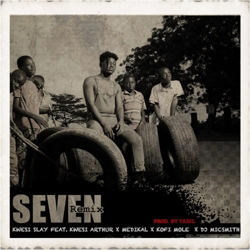 Kwesi Slay – Seven REMIX (feat. Kwesi Arthur, Medikal, Kofi Mole & DJ Mic Smith)