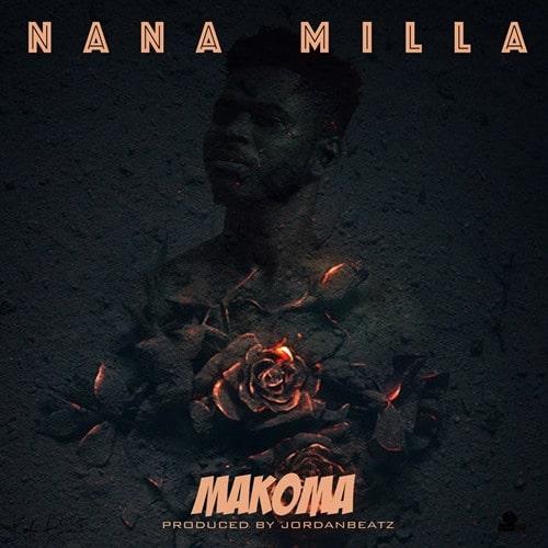 Nana Milla – Makoma (Prod. By JordanBeatz)