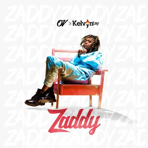 OV - Zaddy (feat. Kelvyn Boy) (Prod. By Samsney)