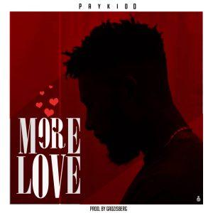 Paykidd - More Love (Prod. By Gadzisberg)