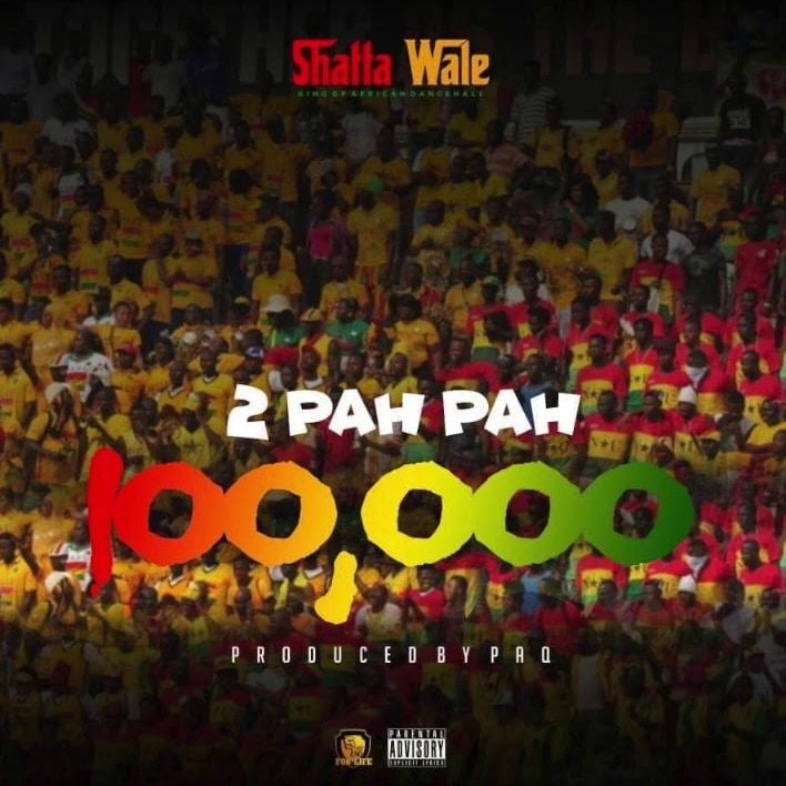 Shatta Wale – 2 Pah Pah (100, 000) (Prod. By Paq)