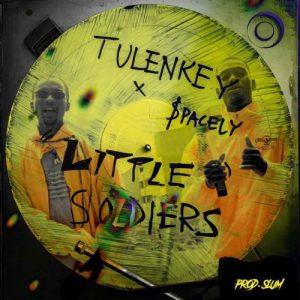 Tulenkey - Little Soldiers (Tsooboi) (feat. Spacely) (Prod. By Slum)
