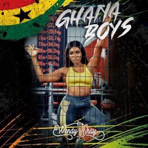 Wendy Shay - Ghana Boys (Prod. By M.O.G Beatz)