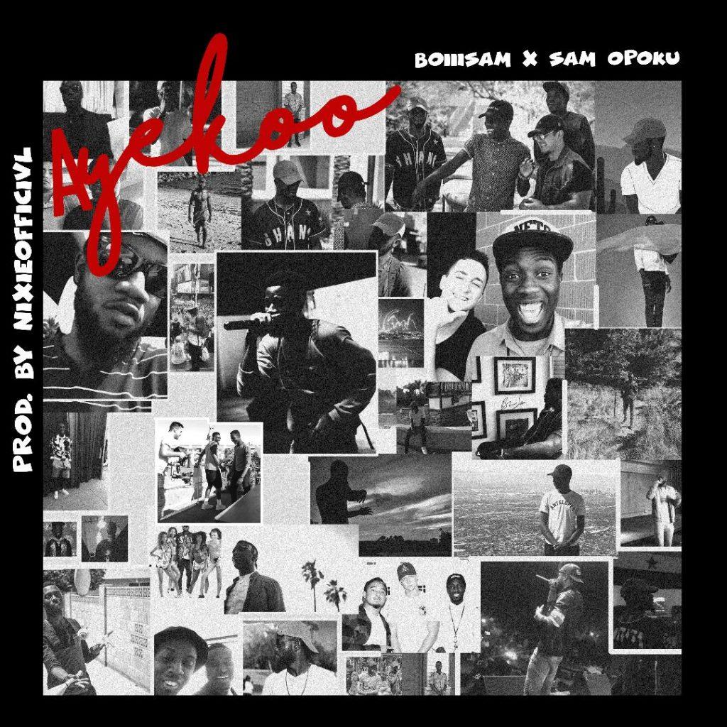 Boiii Sam - Ayekoo (feat. Sam Opoku) (Prod. By NixieOfficivl)