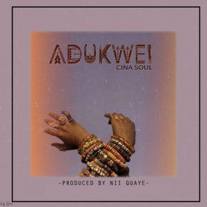 Cina Soul - Adukwei (Prod. By NiiQuaye)