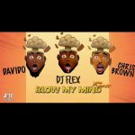 DJ Flex x Davido x Chris Brown - Blow My Mind (Afrobeat Remix)