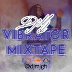 DJ MJ - Vibrator Mixtape