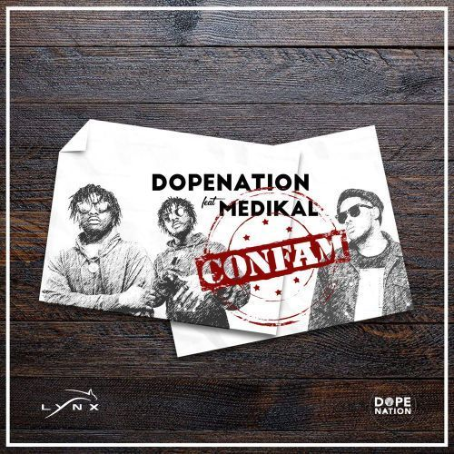 DopeNation – Confam (feat. Medikal) (Prod. By M.O.G Beatz)
