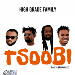 High Grade Family - Tsoobi (feat. Samini, Senario, Razben & Rowan)(Prod. by Brainy Beatz)