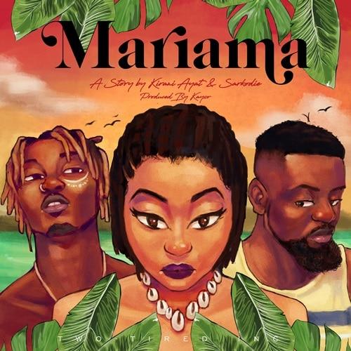 Kirani Ayat – Mariama (feat. Sarkodie) (Prod. by Kayso)