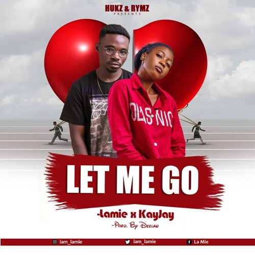Lamie – Let Me Go (feat. Kay Jay) (Prod. By Deelaw)