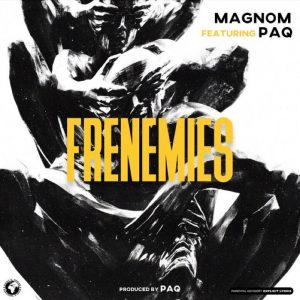 Magnom – Frenemies (feat. Paq) (Prod. by Paq)