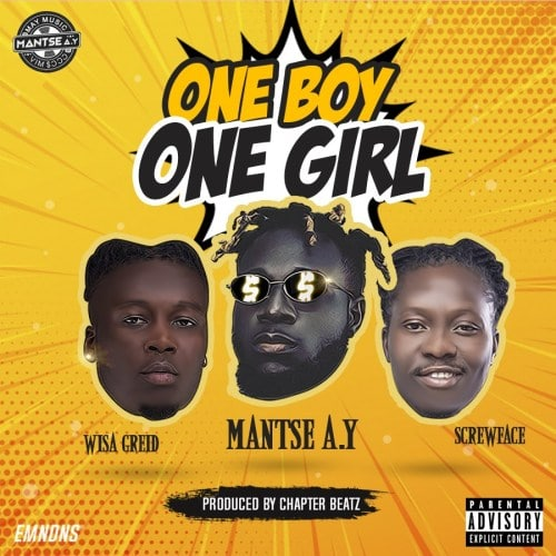 Mantse A.Y – One Boy One Girl (feat. Wisa Greid & Screwface) (Prod. by Chapter Beatz)
