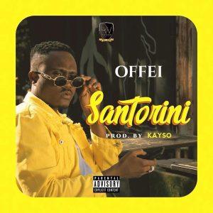 Offei – Santorini (Prod. By Kayso)