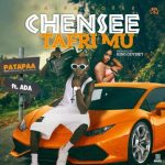 Patapaa – Chensee (Tafri Mu) (feat. Ada)
