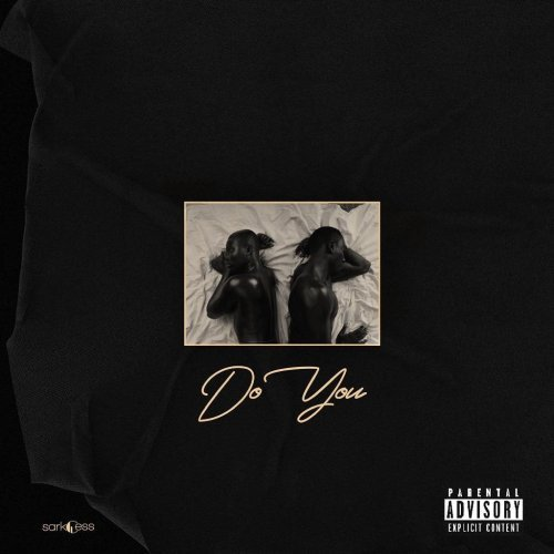 Sarkodie – Do You (feat. Mr. Eazi) (Prod. by Guiltybeatz) | Black Love