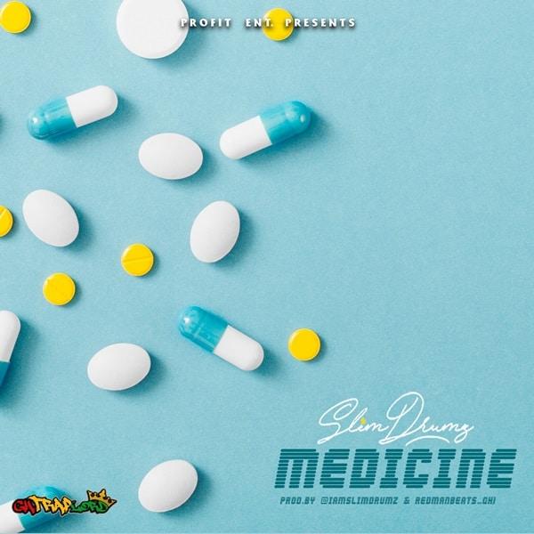 Slim Drumz – Medicine (Prod. By Slim Drumz & Redmangh)