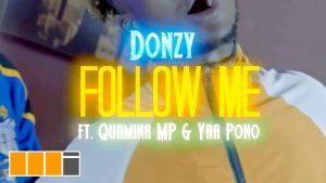 VIDEO: Donzy - Follow Me (feat. Quamina MP & Yaa Pono)