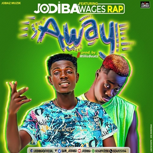Jodiba – Away (feat. Wages Rap) (Prod. by WillisBeatz)